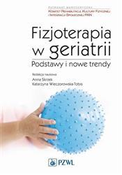 Fizjoterapia w geriatrii Podstawy i nowe trendy-272251