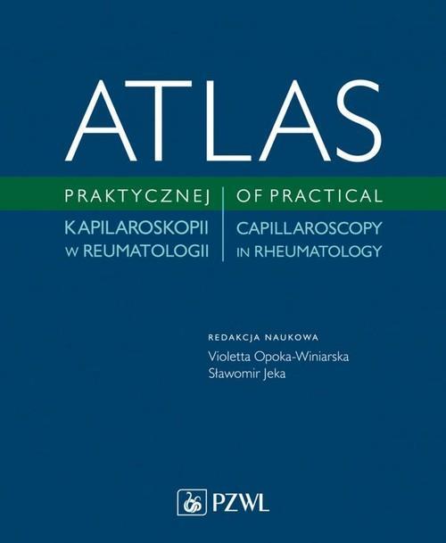 Atlas praktycznej kapilaroskopii w reumatologi-290302